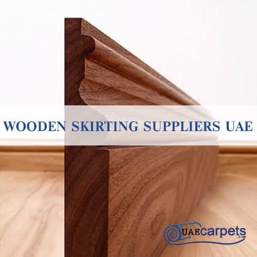 Wooden Skirting Suppliers UAE